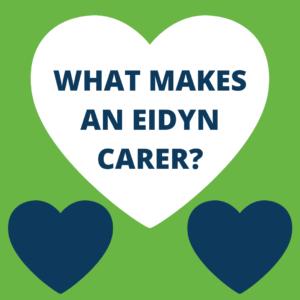 What makes an Eidyn Carer
